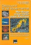 Steven Weinberg et François Libert - Découvrir la vie sous-marine : mer Rouge, océan Indien, océan Pacifique - Tome 2, Guide d'identification ascidies, poissons, reptiles & mammifères.