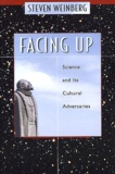 Steven Weinberg - Facing up - Sciences and Its Cultural Adversaries.