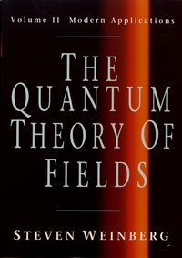 Steven Weinberg - The Quantum Theory of Fields - Volume 2, Modern Applications.