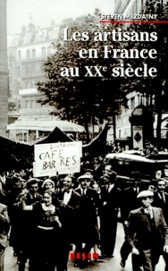 Steven Zdatny - Les artisans en France au XXe siècle.
