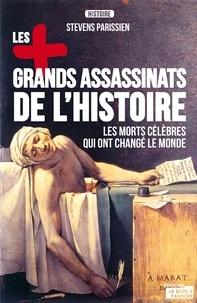 Stevens Parissien et Alain Leclercq - Les plus grands assassinats de l'Histoire - Essai historique.