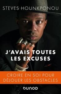 Steves Hounkponou - J'avais toutes les excuses - Croire en soi pour déjouer les obstacles.