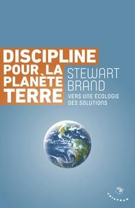 Discipline pour la planète Terre - Vers une écologie des solutions.pdf