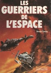 Stewart Cowley et Daniel Alibert-Kouraguine - Les guerriers de l'espace.