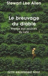 Le breuvage du diable- Voyage aux sources du café - Stewart Lee Allen pdf epub