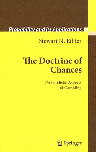 Stewart N. Ethier - The Doctrines of Chances - Probabilistic Aspects of Gambling.
