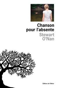 Stewart O'Nan - Chanson pour l'absente.
