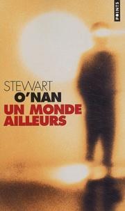 Stewart O'Nan - Un monde ailleurs.