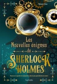 Stewart Ross - Les nouvelles énigmes de Sherlock Holmes.