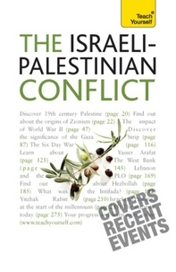 Stewart Ross - The Israeli-Palestinian Conflict: Teach Yourself Ebook.