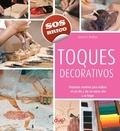 Stewart Walton - Toques decorativos - Proyectos creativos para realizar en un día y dar un nuevo aire a su hogar.