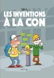 Sti - Les inventions à la con de Jean-Louis Connard.