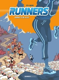 Sti et  Buche - Les Runners - Tome 2 - Bornes to be alive.