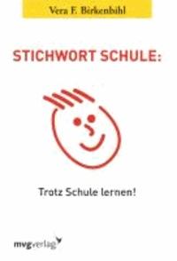 Stichwort Schule - Trotz Schule lernen!.