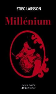 Stieg Larsson - Millénium  : Intégrale - Les hommes qui n'aimaient pas les femmes ; La fille qui rêvait d'un bidon d'essence et d'une allumette ; La reine dans le palais des courants d'air.