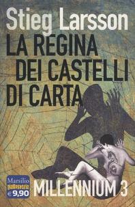 Stieg Larsson - Millennium - Tome 3, La regiona dei castelli di carta.