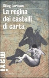 Stieg Larsson - Regina dei castelli di carta. Millennium trilogy 3.