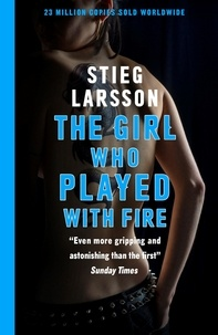 Stieg Larsson - The Girl Who Played With Fire.
