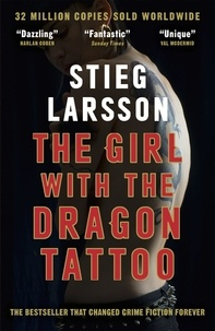 Stieg Larsson - The Girl with the Dragon Tattoo - The genre-defining thriller that introduced the world to Lisbeth Salander.