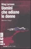 Stieg Larsson - Uomini che odiano le donne. Millennium trilogy 1.