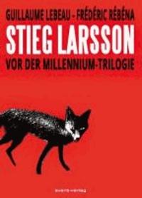 Stieg Larsson - Vor der Millennium-Trilogie.