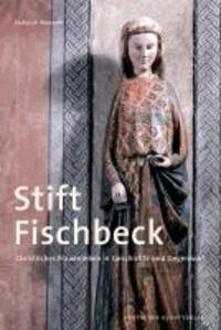 Stift Fischbeck - Christliches Frauenleben in Geschichte und Gegenwart.
