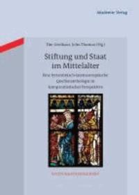 Stiftung und Staat im Mittelalter - Eine byzantinisch-lateineuropäische Quellenanthologie in komparatistischer Perspektive.
