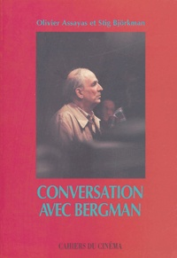 Stig Björkman et Ingmar Bergman - Conversation avec Bergman suivi de Itinéraire bergmanien.