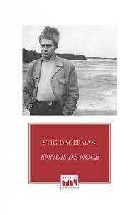 Stig Dagerman - Ennuis de noce.