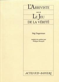 Stig Dagerman - L'Arriviste suivi de Le Jeu de la vérité.