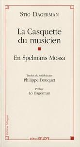Stig Dagerman - La Casquette du musicien - Edition bilingue français-suédois.