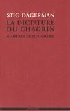 Stig Dagerman - La dictature du chagrin et autres écrits amers (1945-1953).