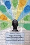 Stigmatisierung Schizophreniekranker in literarischen und außerliterarischen Diskursen.