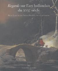 Stijn Alsteens et Maria van Berge-Gerbaud - Regards sur l'art hollandais du XVIIe siècle - Frits Lugt et les Frères Dutuit, collectionneurs.