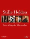 Stille Helden - Vom Alltag der Mutmacher.