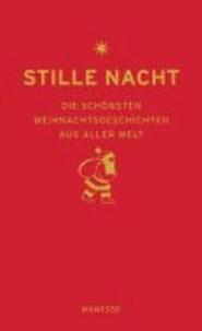 Stille Nacht - Die schönsten Weihnachtsgeschichten aus aller Welt.