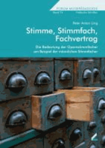 Stimme, Stimmfach, Fachvertrag - Die Bedeutung der Opernstimmfächer am Beispiel der männlichen Stimmfächer.