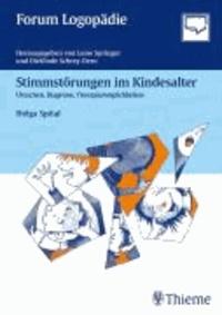 Stimmstörungen im Kindesalter - Ursachen, Diagnose, Therapiemöglichkeiten.
