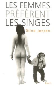 Les femmes préfèrent les singes - Stine Jensen   Showmesound.org
