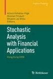Stochastic Analysis with Financial Applications - Hong Kong 2009.