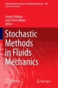 Stochastic Methods in Fluids Mechanics.