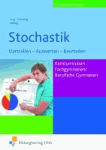 Stochastik. Lehr-/Fachbuch.  Niedersachsen - Darstellen - Auswerten - BeurteilenKerncurriculum. Fachgymnasien / Berufliche Gymnasien.
