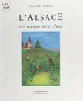 Stoesel et  Lotz - L'Alsace sentimentalement vôtre.