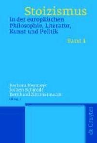 Stoizismus in der europäischen Philosophie, Literatur, Kunst und Politik. 2 Bände - Eine Kulturgeschichte von der Antike bis zur Moderne.