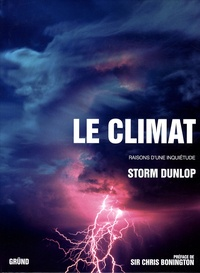 Storm Dunlop - Le climat - Raisons d'une inquiétude.