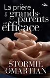 Stormie Omartian - La prière des grands-parents est efficace.