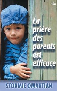 Stormie Omartian - La prière des parents est efficace.