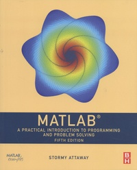 Stormy Attaway - MATLAB - A Practical Introduction to Programming and Problem Solving.