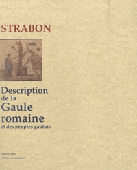 Strabon - Description de la Gaule romaine et des peuples gaulois.