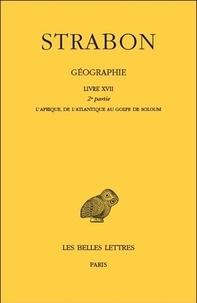Strabon - Géographie - Tome 15 Livre XVII 2e partie, L'Afrique, de l'Atlantique au Golfe de Soloum.